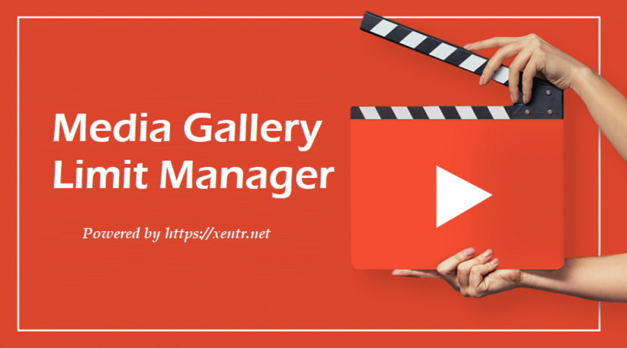 [XTR] Media Gallery Limit Manager